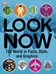 Look Now: The World in Facts, Stats,...
