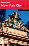 img - for Frommer's New York City 2013 (Frommer's Color Complete) by Silverman, Brian, Chauvin, Kelsy Pap/Map Edition (2012) book / textbook / text book