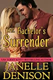 The Bachelors Surrender: Destined For Love Series