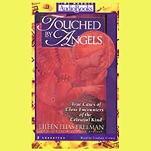 Touched by Angels: True Cases of Close Encounters of the Celestial Kind | [Eileen Elias Freeman]