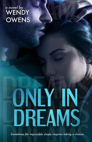 Only In Dreams by Wendy Owens