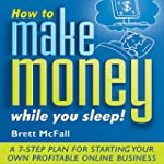How to Make Money While You Sleep: Ho...