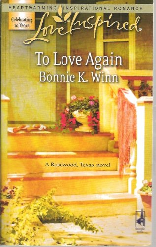 Image of To Love Again (Rosewood Texas, Love Inspired #395)