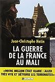 La guerre de la France au Mali.