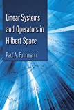 Linear Systems and Operators in Hilbert Space (Dover Books on Mathematics)