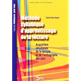 M�thode syllabique d'apprentissage de la lecture : Acquisition simultan�e de la lecture et de l'orthographe des sonspar C�cile Patry-Morel