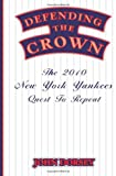 img - for Defending The Crown: The 2010 New York Yankees' Quest To Repeat book / textbook / text book