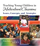 Teaching young children in multicultural classrooms :  issues, concepts, and strategies /