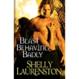 Beast Behaving Badlyby Shelly Laurenston