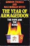Year of Armageddon: Pope and the Bomb (0246122455) by Thomas, Gordon