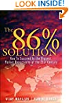 The 86 Percent Solution: How to Succe...
