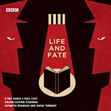Life and Fate: The Complete Series (Dramatised) Radio/TV Program by Vasily Grossman Narrated by Kenneth Branagh, David Tennant