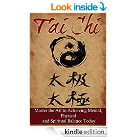 Tai Chi: Master the Art to Achieving Mental, Physical, and Spiritual Balance Today