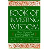 The Book of Investing Wisdom: Classic Writings by Great Stock-Pickers and Legends of Wall Street ~ Peter Krass