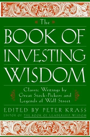 The Book of Investing Wisdom: Classic Writings