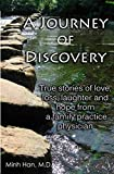 img - for A Journey of Discovery: True Stories of Love, Loss, Laughter, and Hope from a Family Practice Physician book / textbook / text book