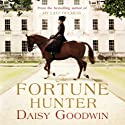 The Fortune Hunter (       UNABRIDGED) by Daisy Goodwin Narrated by Clare Corbett