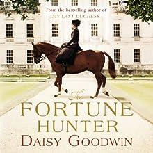 The Fortune Hunter   Livre audio Auteur(s) : Daisy Goodwin Narrateur(s) : Clare Corbett