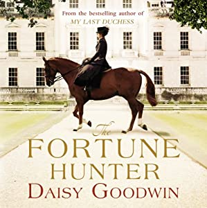 The Fortune Hunter | [Daisy Goodwin]
