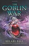 The Goblin War (0061651052) by Bell, Hilari