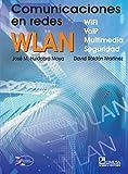 img - for Comunicaciones en redes WLAN: WiFi, VoIP, multimedia y seguridad/ Communications WLAN: WiFi, VoIP, Multimedia and Security: Wifi, Voip,multimedia Y Seguridad (Spanish Edition) book / textbook / text book