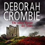 Die stillen Wasser des Todes | Deborah Crombie