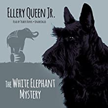 The White Elephant Mystery (       UNABRIDGED) by Ellery Queen Jr. Narrated by Traber Burns