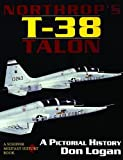 img - for Northrop's T-38 TALON: A Pictorial History (A Schiffer military history book) book / textbook / text book