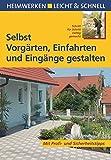 Image de Selbst Vorgärten, Einfahrten und Eingänge gestalten: Mit Profi- & Sicherheitstipps (Heimwerken lei