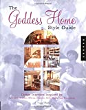 The Goddess Home Style Guide: Divine Design for a Heavenly Life at Home A. Bronwyn Llewellyn