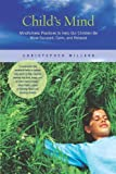img - for (CHILD'S MIND) MINDFULNESS PRACTICES TO HELP OUR CHILDREN BE MORE FOCUSED, CALM, AND RELAXED BY WILLARD, CHRISTOPHER[AUTHOR]Paperback{Child's Mind: Mindfulness Practices to Help Our Children Be More Focused, Calm, and Relaxed} on 2010 book / textbook / text book