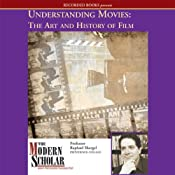 Understanding Movies: The Art and History of Film: The Modern Scholar | [Raphael Shargel]