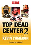 Top Dead Center 2: Racing and Wrenching with Cycle World's Kevin Cameron