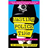 Wasting Police Time: The Crazy World of the War on Crimeby PC David Copperfield