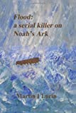 img - for Flood: a serial killer on Noah's Ark (Genesis) book / textbook / text book
