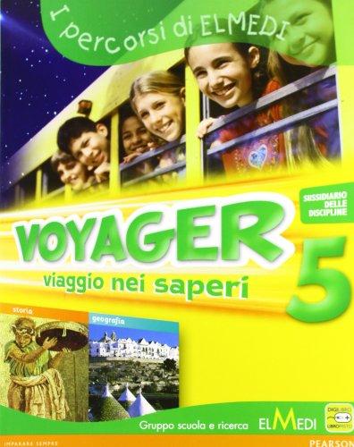 Voyager. Sussidiario delle discipline. Storia e geografia. Con espansione online. Per la 5ª classe elementare