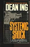 Systemic Shock (0812500385) by Ing, Dean
