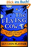 The Flying Cow: Exploring the Psychic...