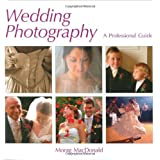 Wedding Photography: A Professional Guideby Morag MacDonald