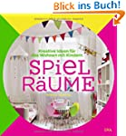 Spiel-R�ume: Kreative Ideen f�r das W...