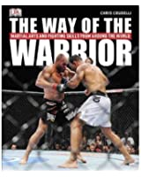 The Way of the Warrior: Martial Arts and Fighting Styles from Around the World[ THE WAY OF THE WARRIOR: MARTIAL ARTS AND FIGHTING STYLES FROM AROUND THE WORLD ] by Crudelli, Chris (Author ) on Aug-16-2010 Paperback