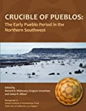 img - for Crucible of Pueblos: The Early Pueblo Period in the Northern Southwest (Monographs) book / textbook / text book