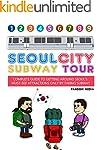 Seoul City Subway Tour: Complete Guid...