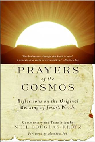 Prayers of the Cosmos: Reflections on the Original Meaning of Jesus' Words written by Neil Douglas-Klotz