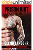 Prison Riot, A True Crime Story of Surviving a Gang War in Prison