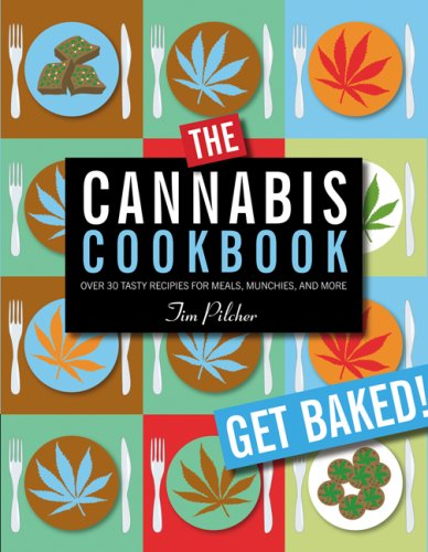 The Cannabis Cookbook Over 35 Tasty Recipes for Meals  Munchies  and More