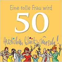 Eine tolle Frau wird 50 Herzlichen Glückwunsch!: Amazon.de