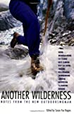 Another Wilderness: Notes from the New Outdoorswoman (Adventura Books)