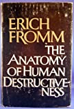 The Anatomy of Human Destructiveness (0030075963) by Erich Fromm