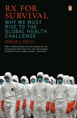 Rx for Survival: Why We Must Rise to the Global Health...